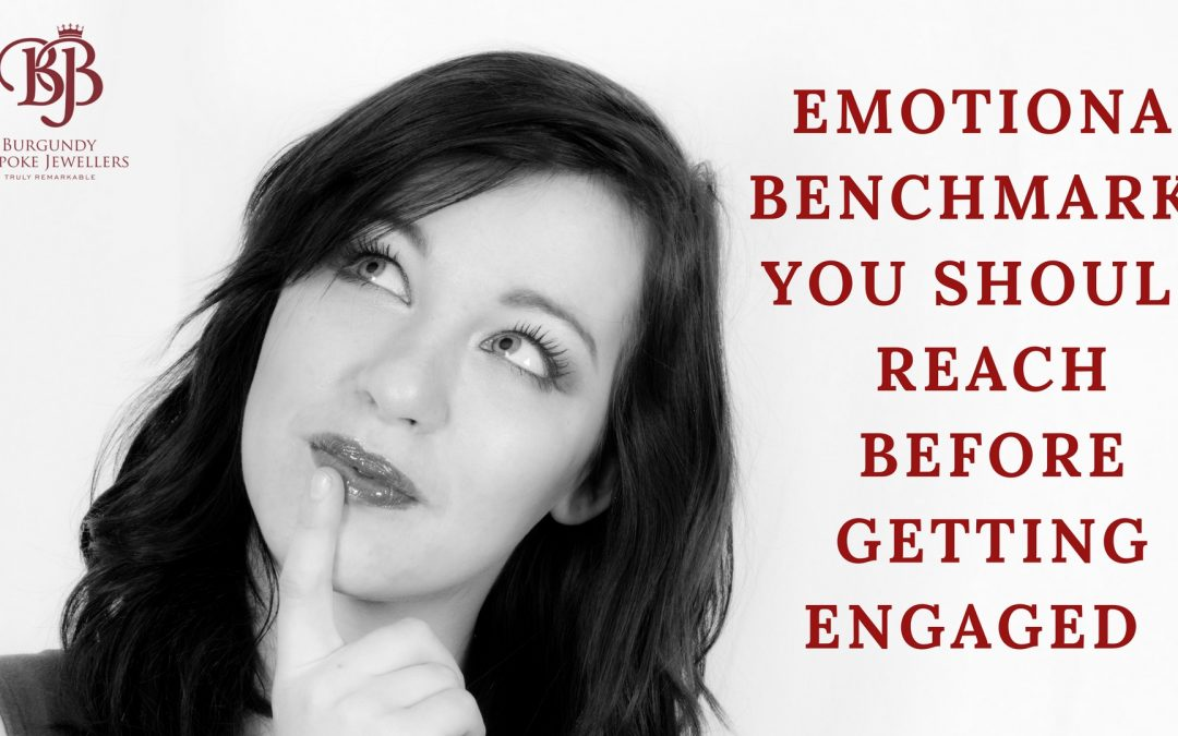 5 emotional benchmarks you should reach before getting engaged