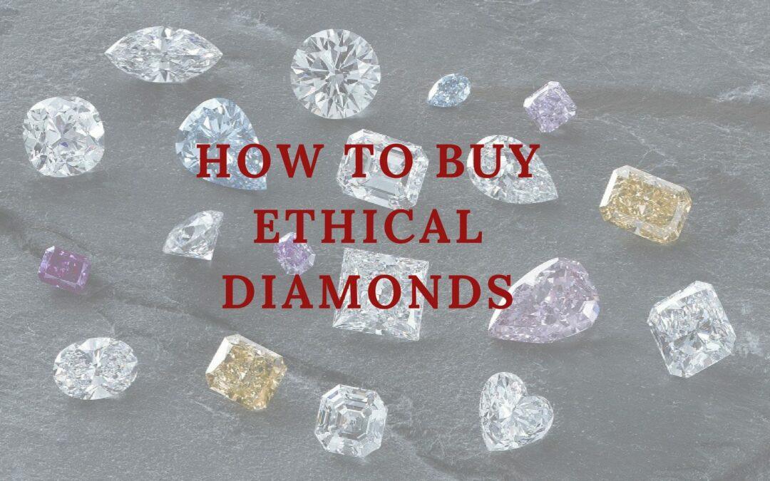 How To Buy Ethical Diamonds
