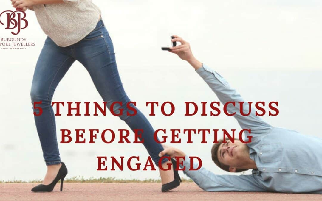 5 things to discuss before getting engaged
